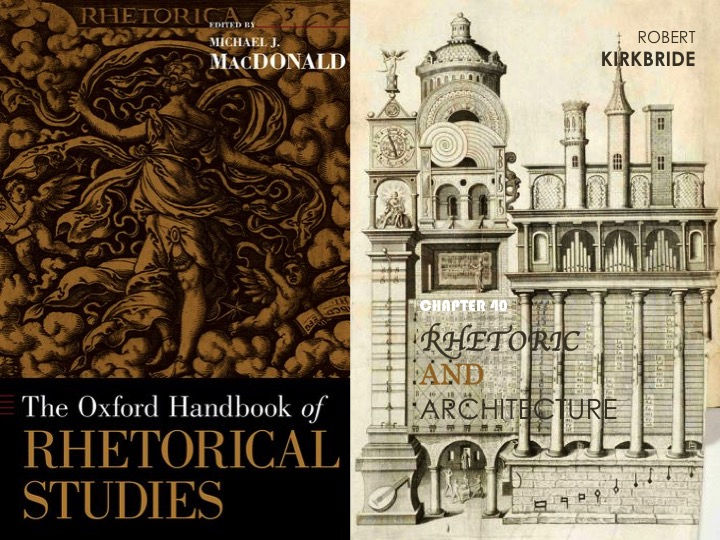 "New Oxford Handbook of Rhetorical Studies features Dean Kirkbride's chapter ""Rhetoric and Architecture"""